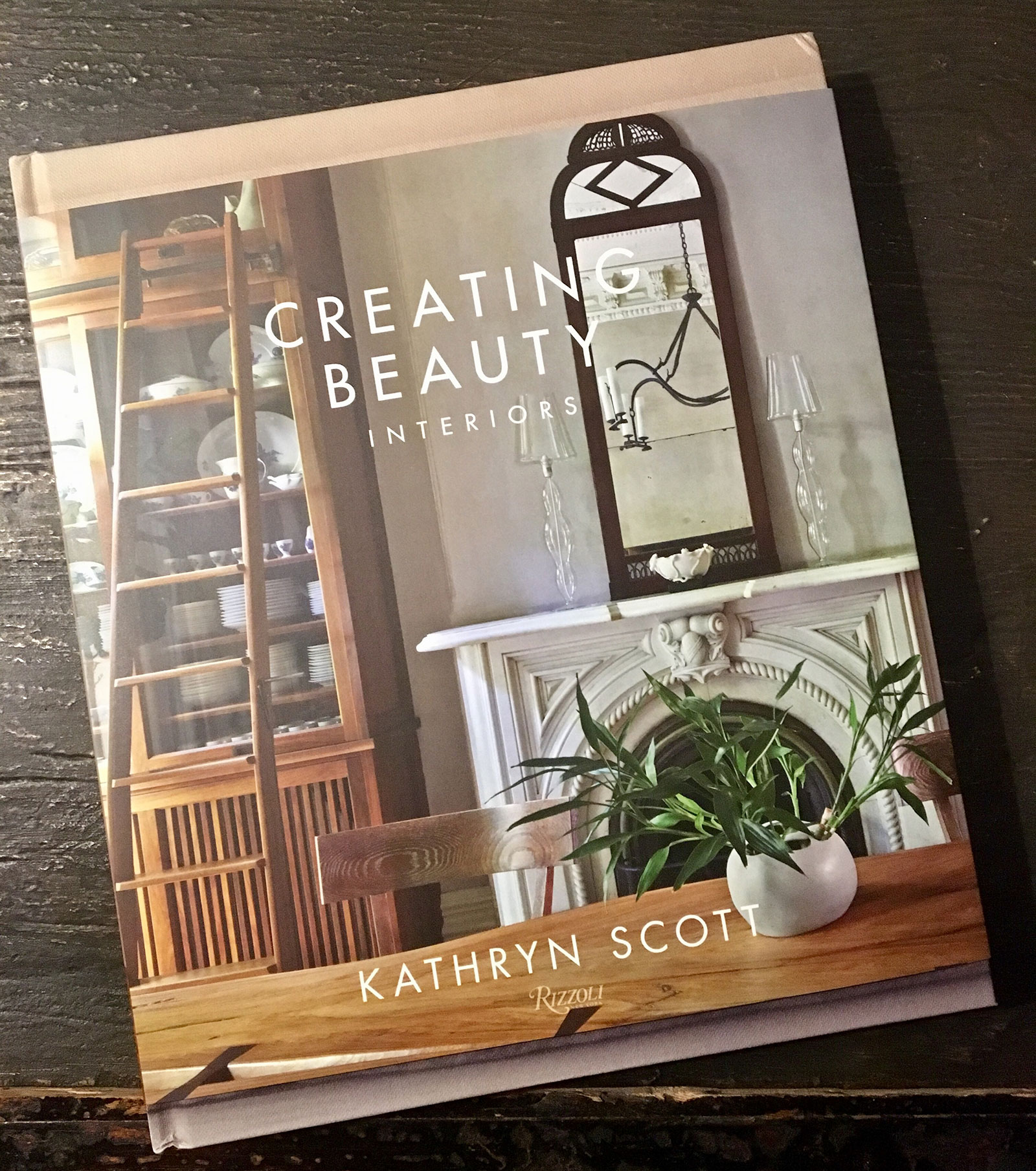 Creating Beauty: Interiors by Kathryn Scott